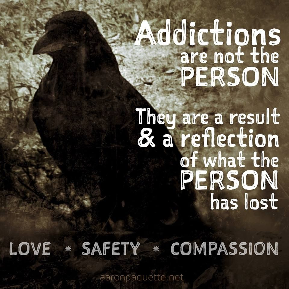Quotes About Loving An Addict: Addictions Are Not The Person. They Are A Result And A