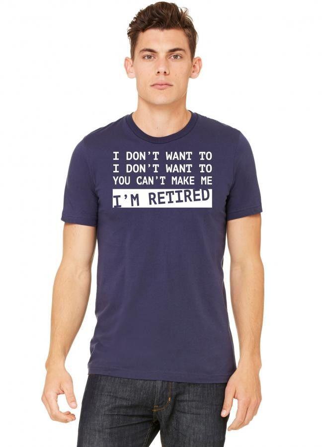 i'm retired w Tshirt