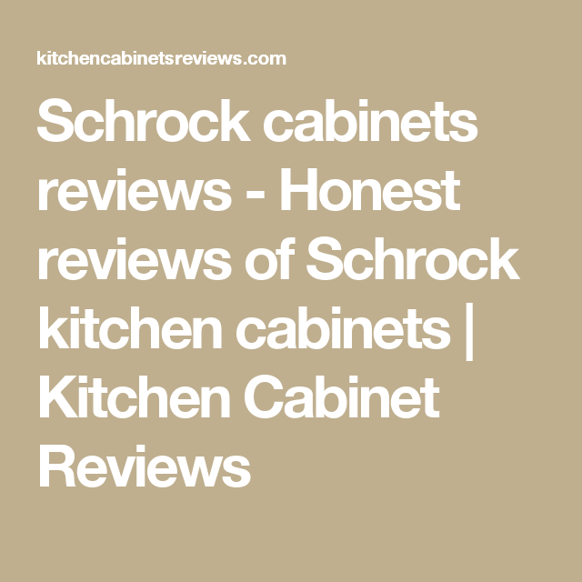Schrock Cabinets Reviews   Honest Reviews Of Schrock Kitchen Cabinets |  Kitchen Cabinet Reviews