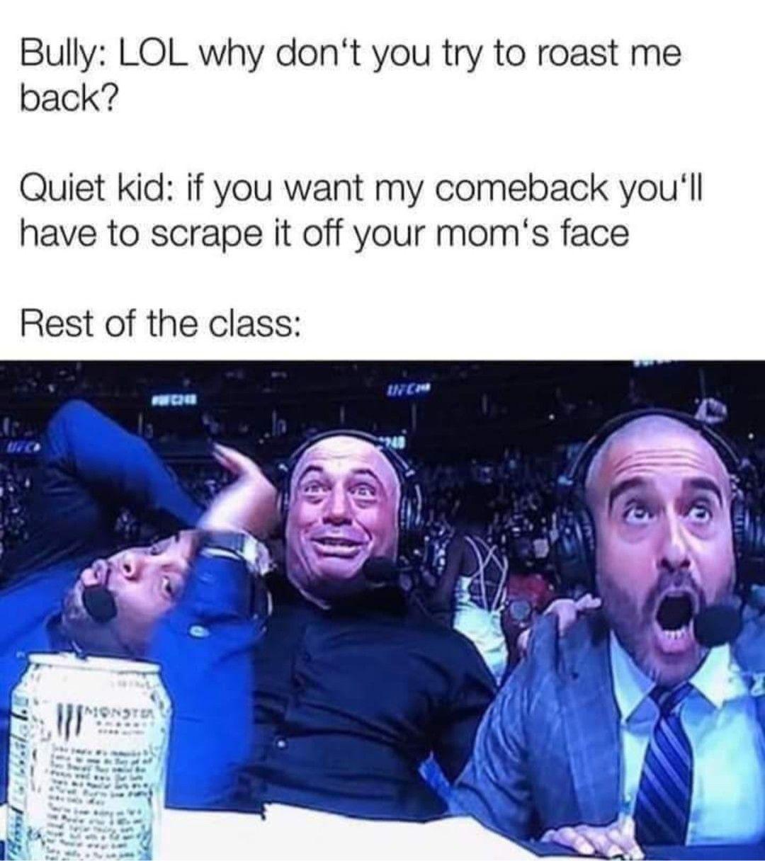 Why You Bully Me Meme