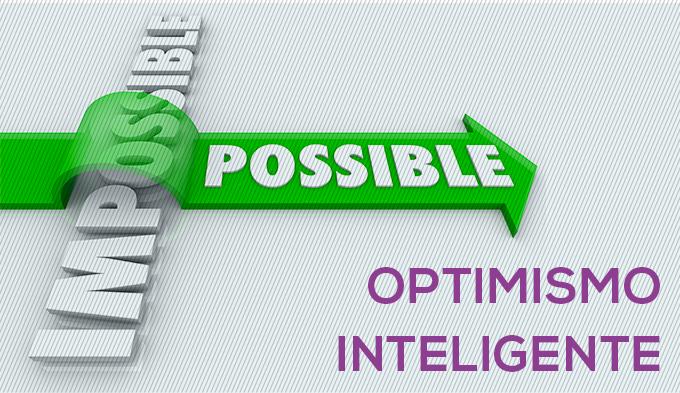 Entrena Tu Optimismo Para Ser Un Optimista Inteligente