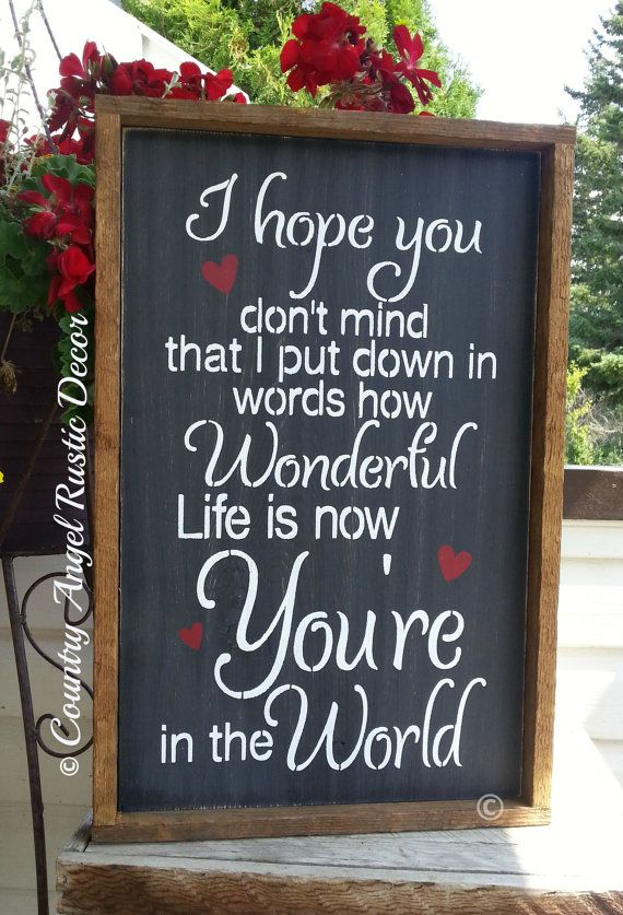 I Hope You Don T Mind That I Put Down In Words How Wonderful Life