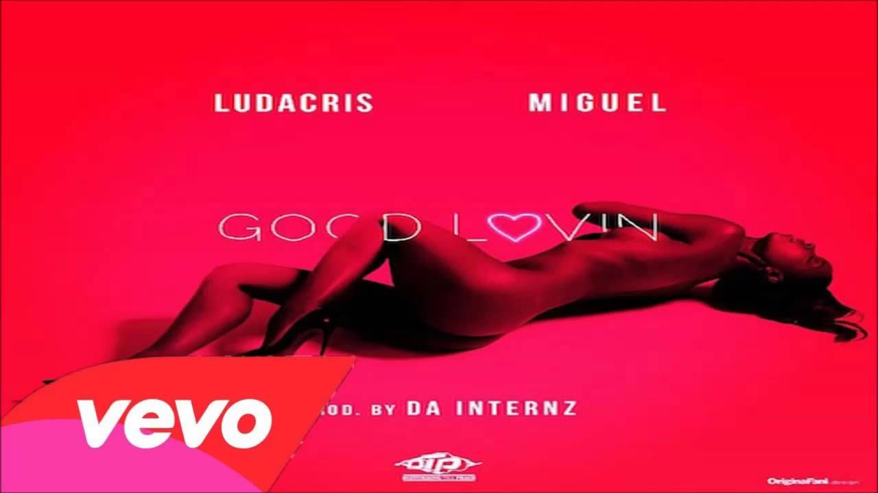 Ludacris Ft Miguel Good Lovin Official Audio Lee Taylor Daily