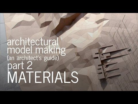 Architectural Model Making Model Bases Scale An Architect 39 S Guide Part 4 Youtube Architecture Model Making Architecture Model Model Making