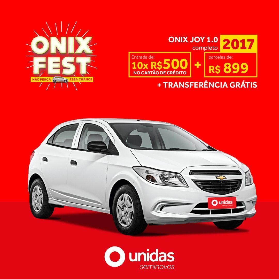 Chegou O Onix Fest Da Unidas Seminovos Chevrolet Onix Joy Completo 1 0 2017 Por R 33 990 Ou Entrada De 10xr 500 Parcelas De R 899 Em 2020 Voce Me Completa 1 Onix