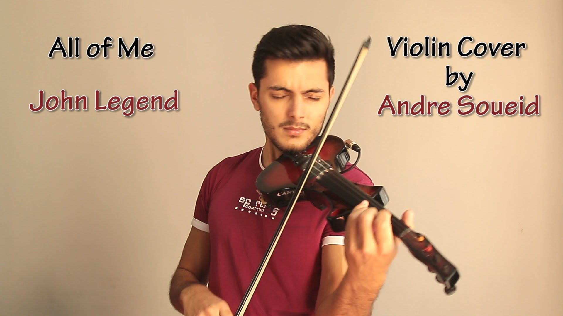 All Of Me John Legend Violin Cover By Andre Soueid Youtube