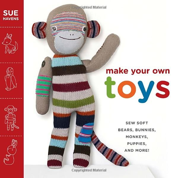 Make Your Own Toys Sew Soft Bears Bunnies Monkeys Puppies And