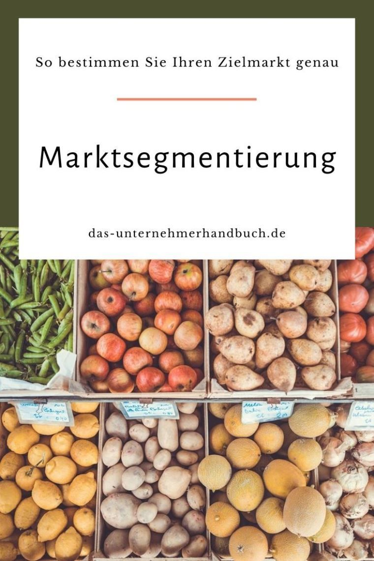 Marktsegmentierung So Bestimmen Sie Ihren Zielmarkt Genau Marktsegmentierung Markt Ziel