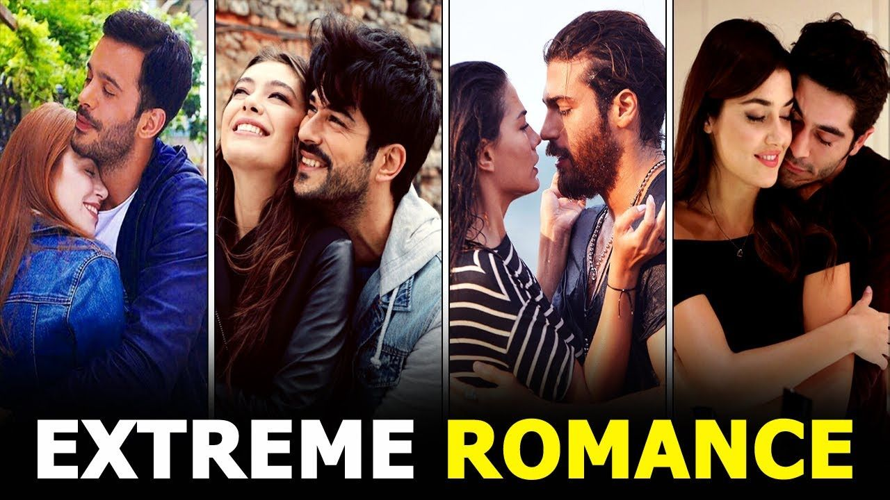 Extreme Romance Turkish Drama List Of All Time Top 10 Romance Drama All About Time