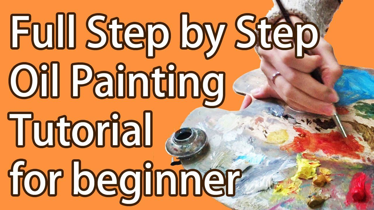 Full step by step oil painting tutorial for beginner how for Oil painting instructions for beginners