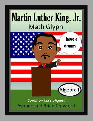 Martin Luther King, Jr. Math Glyph (Algebra Common Core) $