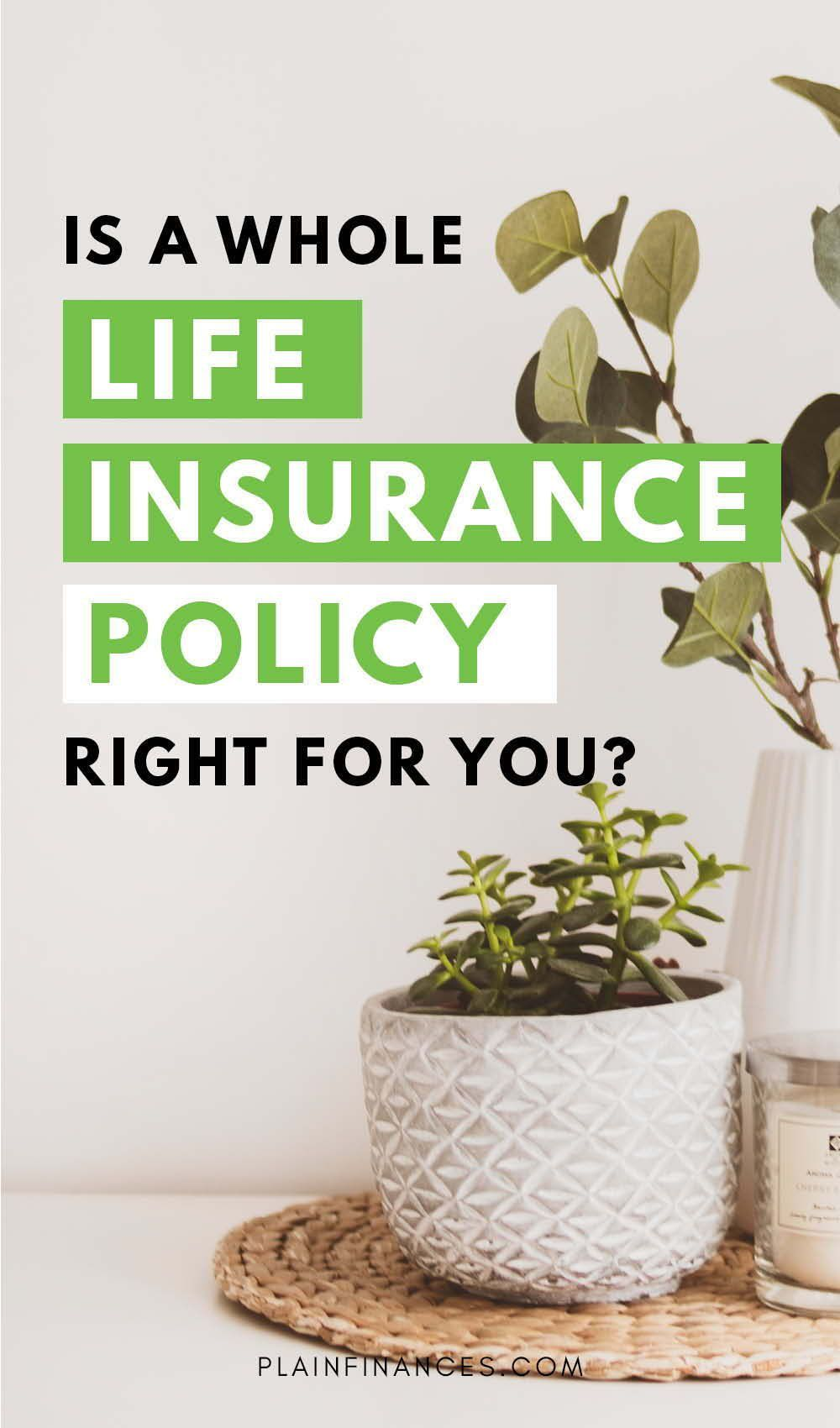 Is a whole life insurance policy right for you personal