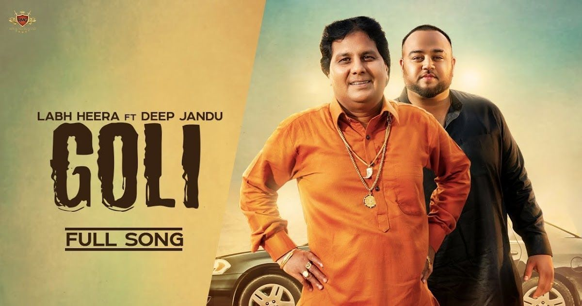 Goli Full Song Lyrics Labh Heera Deep Jandu New Punjabi Song 2019 Songs Latest Song Lyrics Lyrics