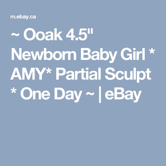 "~ Ooak 4.5"" Newborn Baby Girl * AMY* Partial Sculpt * One Day ~ | eBay"