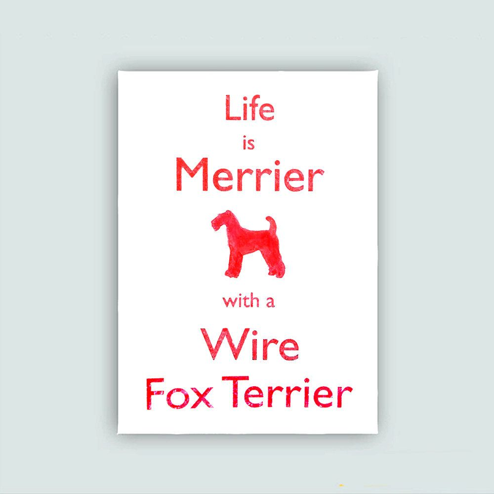Life is Merrier with a Wire Fox Terrier Greeting Card.