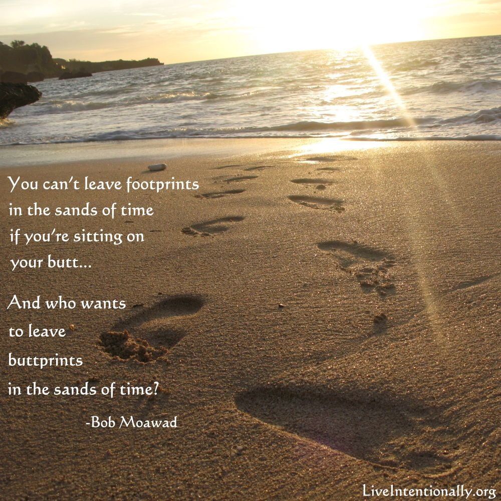 Inspirational Quote You Cant Leave Footprints In The Sands Of Time