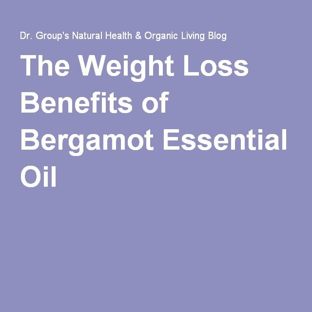 The Weight Loss Benefits Of Bergamot Essential Oil Weight Loss And