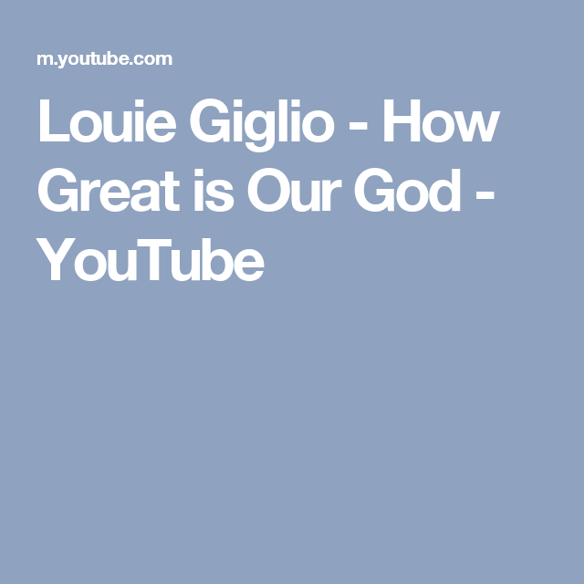 Louie Giglio - How Great is Our God - YouTube