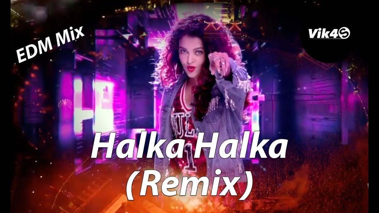 Halka Halka Remix Fanney Khan Ye Jo Halka Halka Suroor Hai Remix Dj Remix 2018 Halka Halka Remix Fanney Khan Ye Jo Songs Best Dj Songs Dj Remix Songs