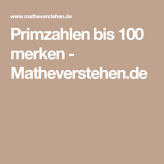 Primzahlen bis 100 merken - Matheverstehen.de | good to know ...