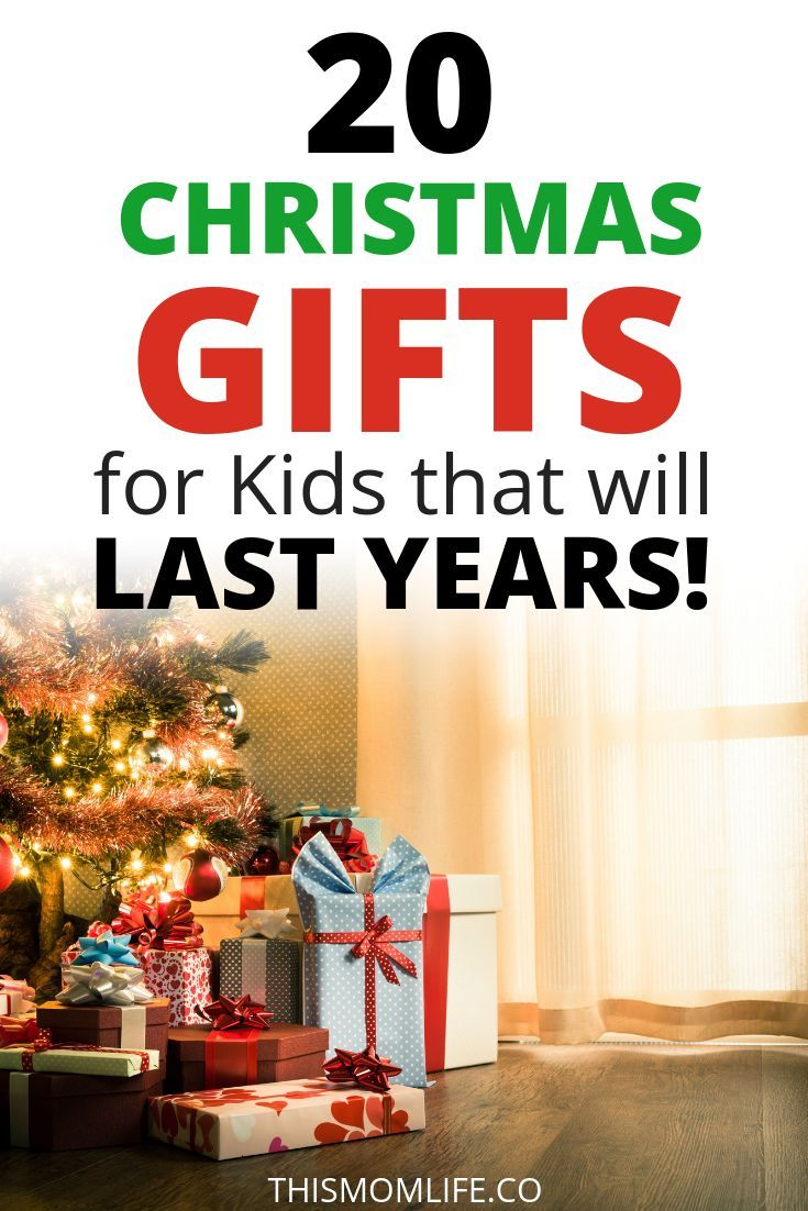 20 christmas gifts for kids that will last years these are the best kind of