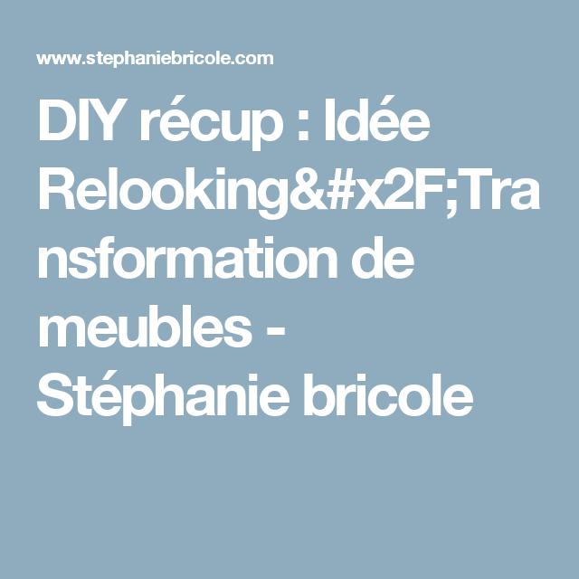 diy recup idee relooking transformation de meubles stephanie bricole