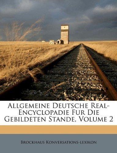 Allgemeine Deutsche Real-Encyclopadie Fur Die Gebildeten Stande, Volume 2