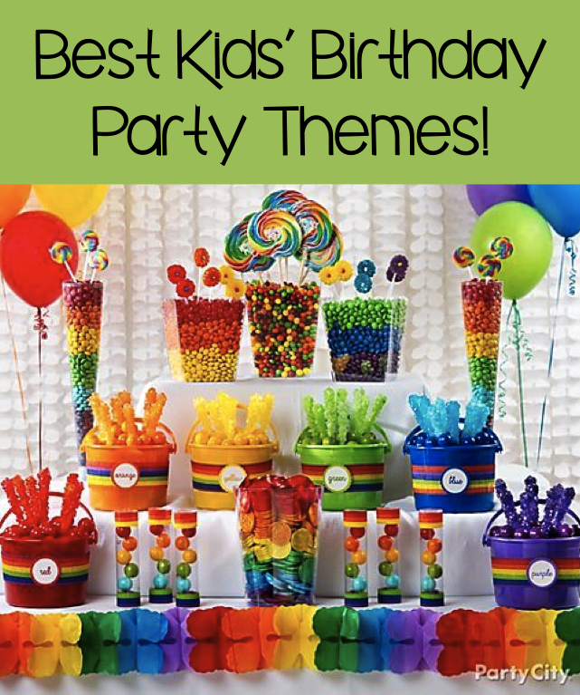 Best Kids Birthday Party Themes 7 Great Ideas Fun birthday party