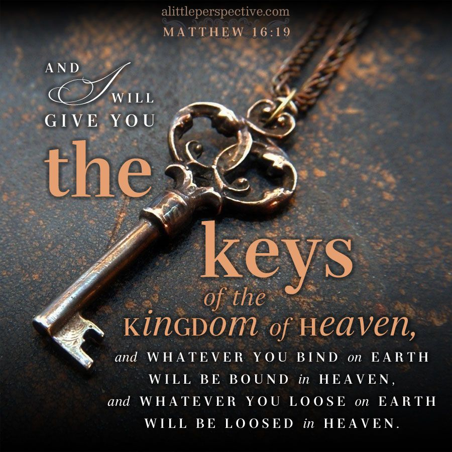 I have the keys of the Kingdom heaven