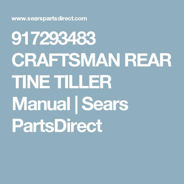 917293483 Craftsman Rear Tine Tiller Manual Sears Partsdirect Craftsman Radial Arm Saw Garden Tools