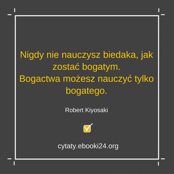 Robert Kiyosaki Cytat O Nauce Bogactwa Robert Kiyosaki