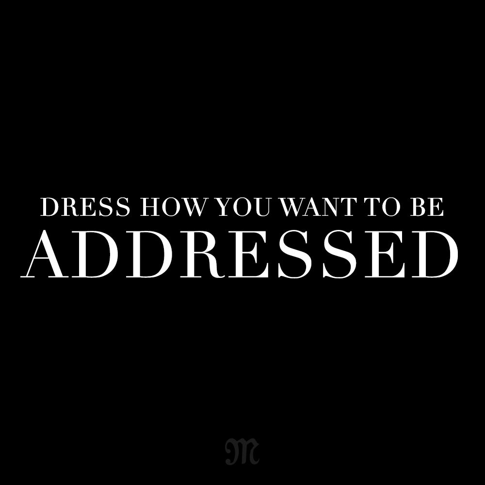 Dress How You Want To Be Addressed Quote Fashion Missmejeans Inspirational Quotes Motivation Quotes To Live By Fashion Quotes [ 1000 x 1000 Pixel ]