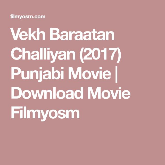 Vekh Baraatan Challiyan 2017 Punjabi Movie Download Movie