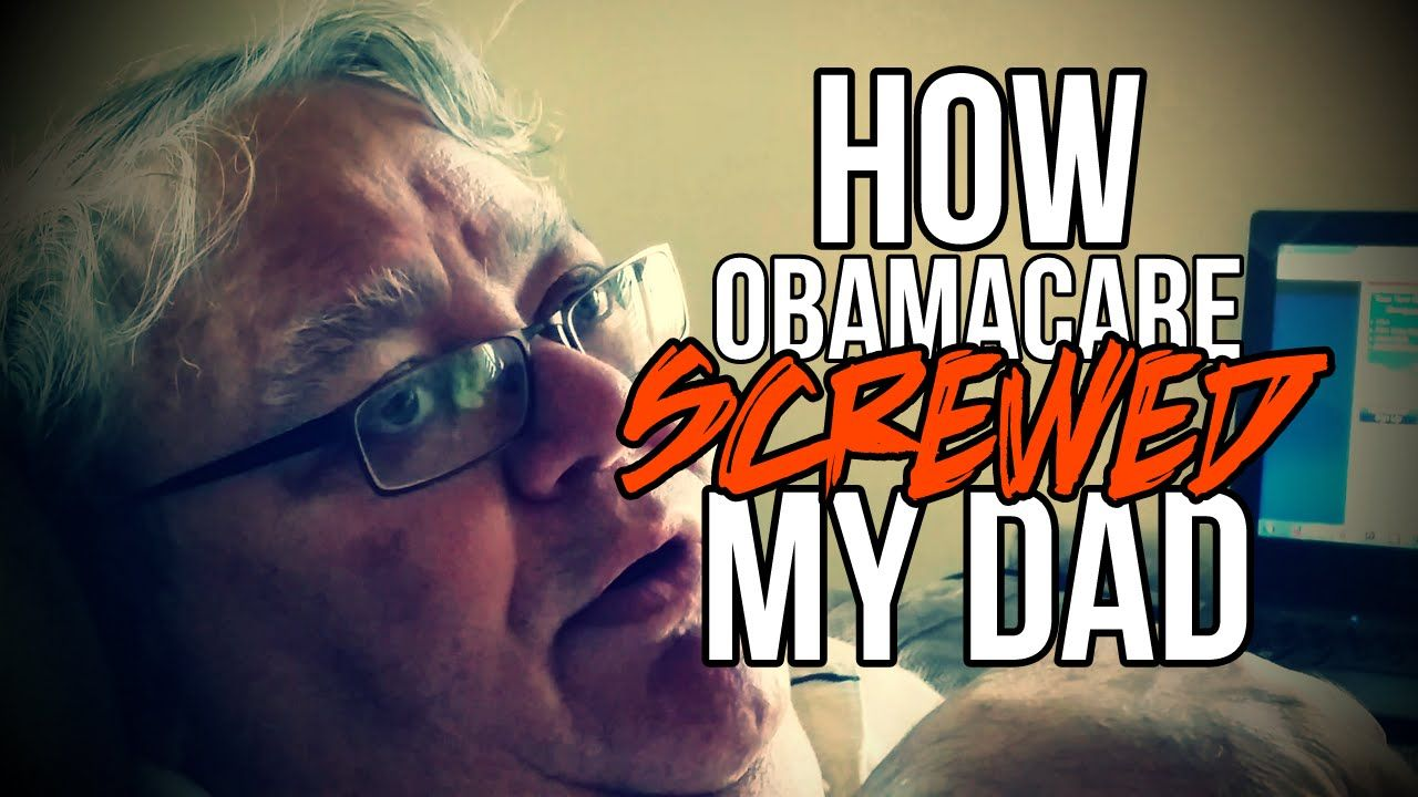 How Obamacare Screwed my Dad My dad, Dads, Obamacare