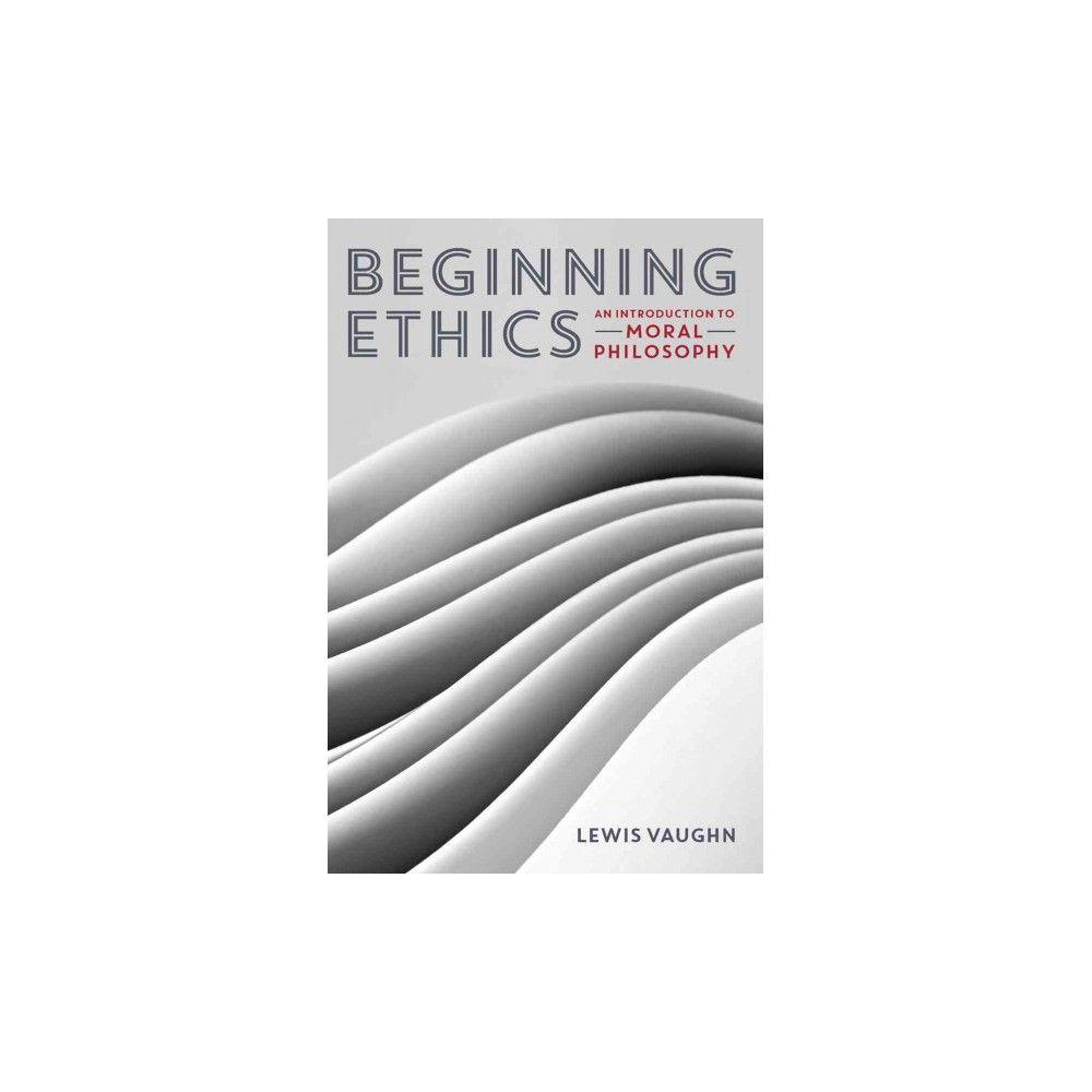 Beginning Ethics (Paperback)