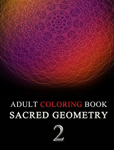 Adult Coloring Book: Sacred Geometry 2 (Coloring Books for Adults Series): 30 Stress Relieving Patterns for mindfulness by Emily Listz http://www.amazon.com/dp/B01BCUPYNO/ref=cm_sw_r_pi_dp_b1hTwb0XAS3F0