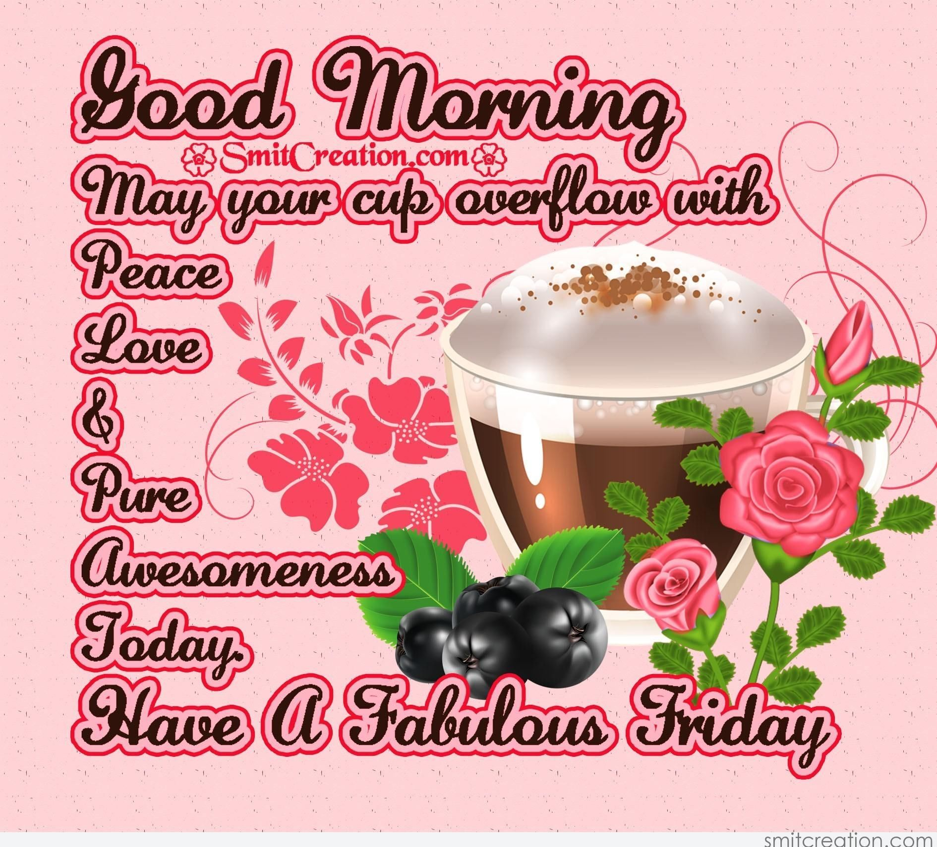 Beau Good Morning Have A Fabulous Friday Friday Good Morning Friday Quotes Hello  Friday Good Morning Quotes