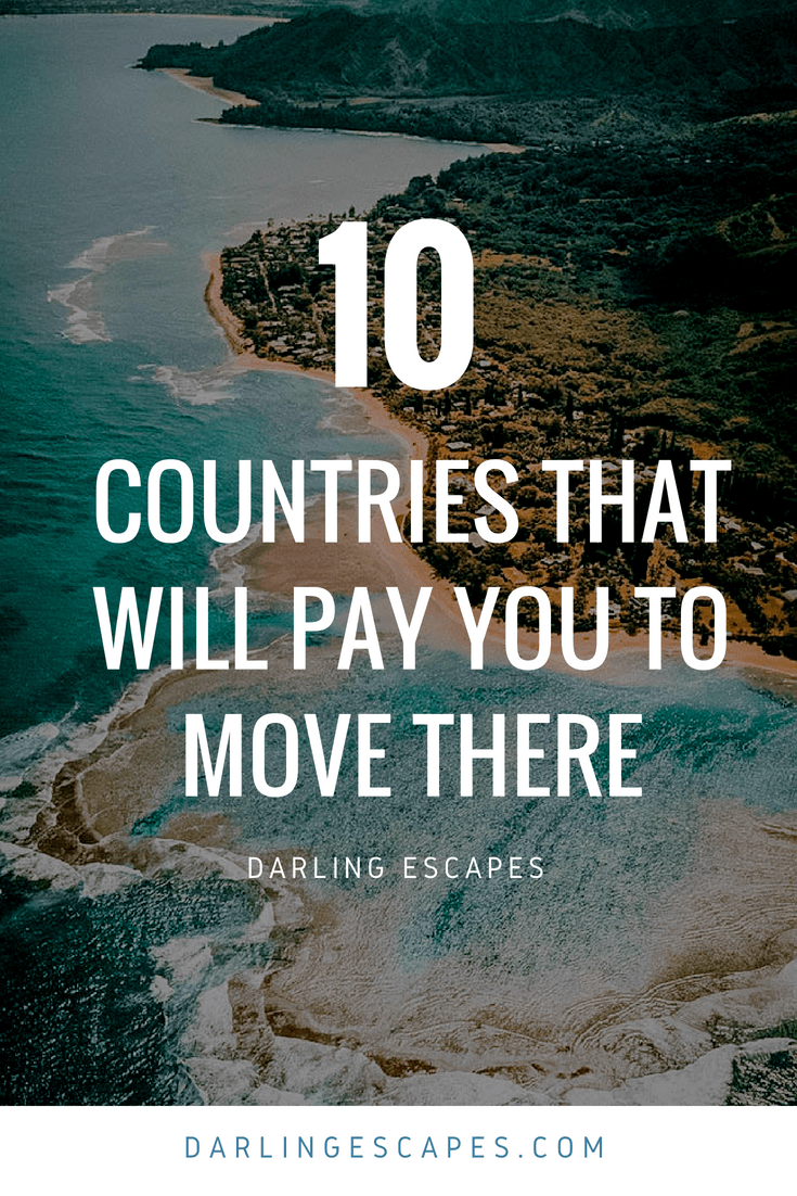 Want To Get Paid Move And Explore A New Place These 10 Places Do Just That Pay You Over Travel