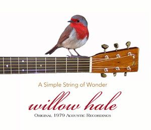 WILLOW HALE: A Simple String of Wonder