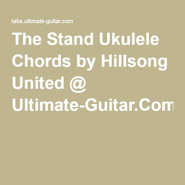 The Stand Ukulele Chords by Hillsong United @ Ultimate-Guitar.Com ...