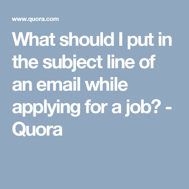what should i put in the subject line of an email while applying