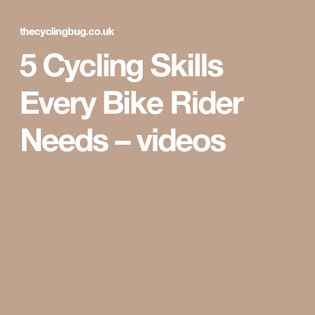 5 Cycling Skills Every Bike Rider Needs – videos