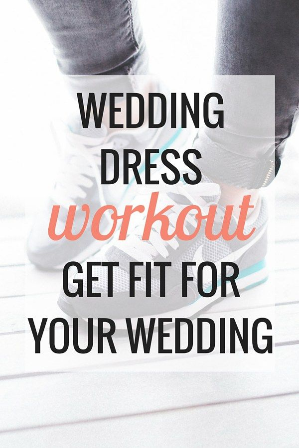 Wedding Dress Workout Get Fit For Your Planning Weddings Fitness