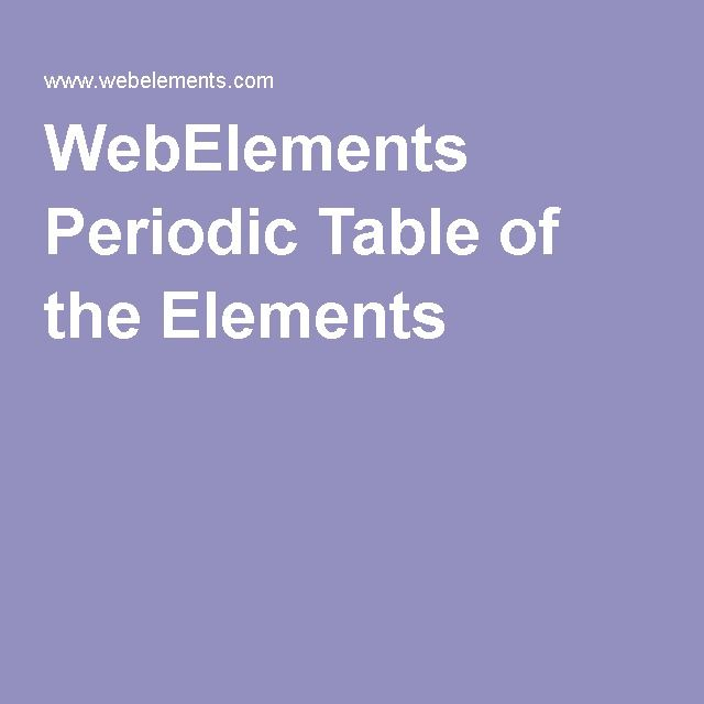 Webelements Periodic Table Of The Elements Science Pinterest