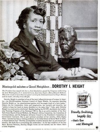 Civil rights icon, Dr. Dorothy I. Height, in a 1961 ad for Rheingold beer. A bust of legendary educator and activist Mary McLeod Bethune by the sculptor Ruth Brall is beside Dr. Height. The opening paragraph reads: The President has signed into law a Joint Resolution passed by Congress authorizing the first Washington D.C. memorial to an American Negro - Mary McLeod Bethune.
