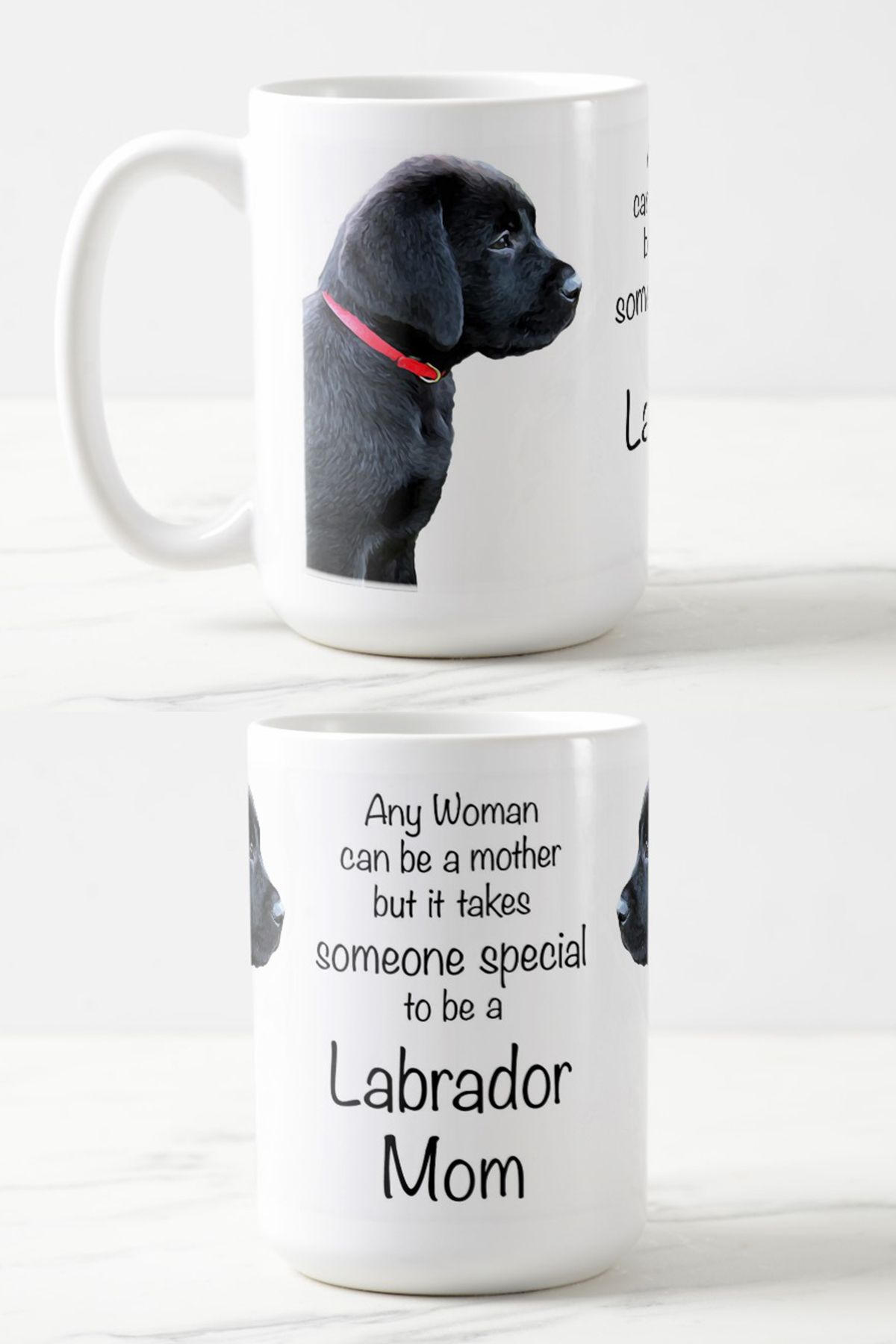 Any Woman Can Be A Mother But It Takes Someone Special To Labrador Mom Black Lab Mug Gifts