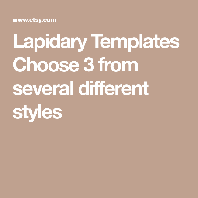 Lapidary Templates Choose 3 from several different styles | tools ...