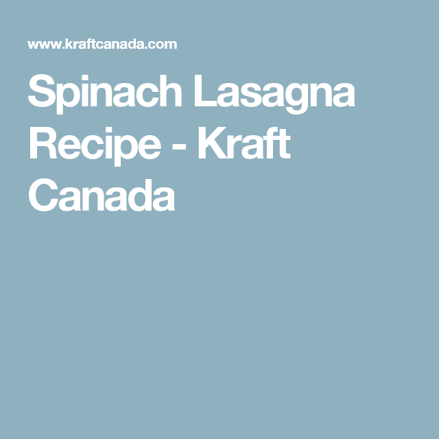 Spinach Lasagna Recipe - Kraft Canada