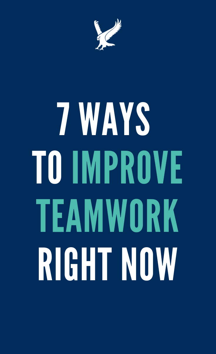 7 Ways To Improve Teamwork In The Workplace Teamwork New Beginning Quotes Teamwork And Collaboration