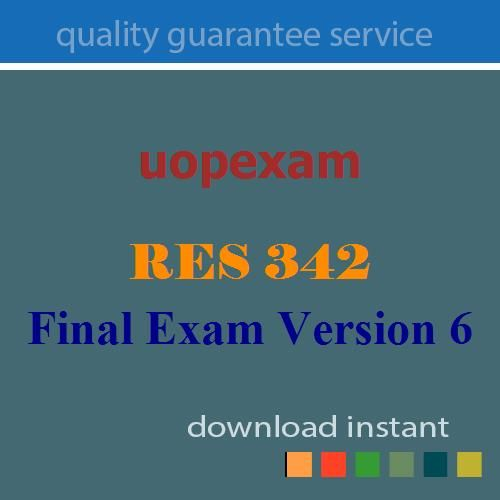 RES 342 Final Exam Version 6